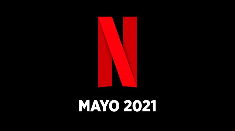 Los estrenos de Netflix Chile en mayo 2021