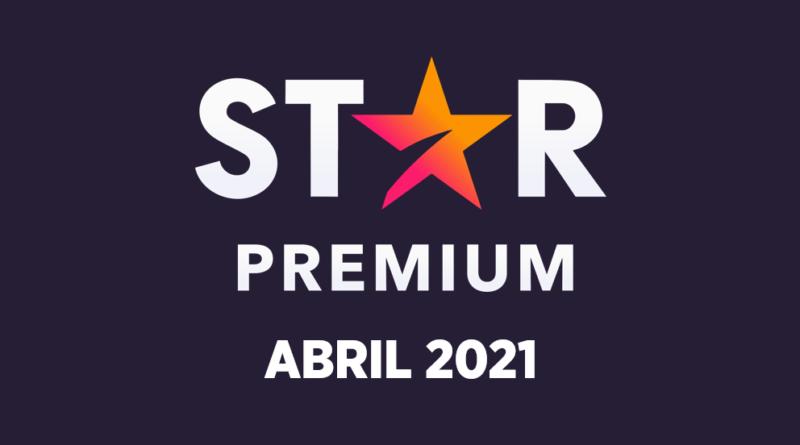 STAR Premium presenta sus estrenos de cine y especiales de abril 2021