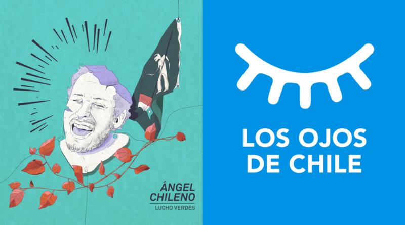 """Música y poesía es la nueva propuesta de Lucho Verdes con su disco """"Ángel Chileno"""" inspirado en el 18-O"""